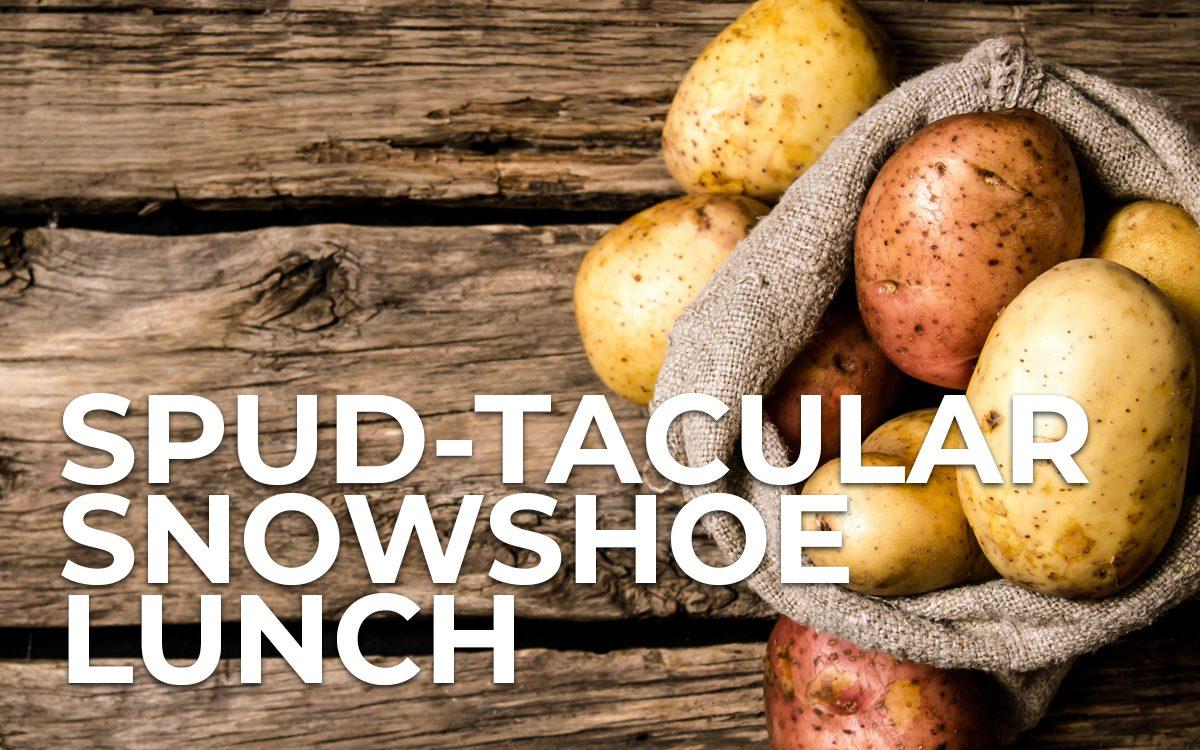 Spud-tacular Snowshoe